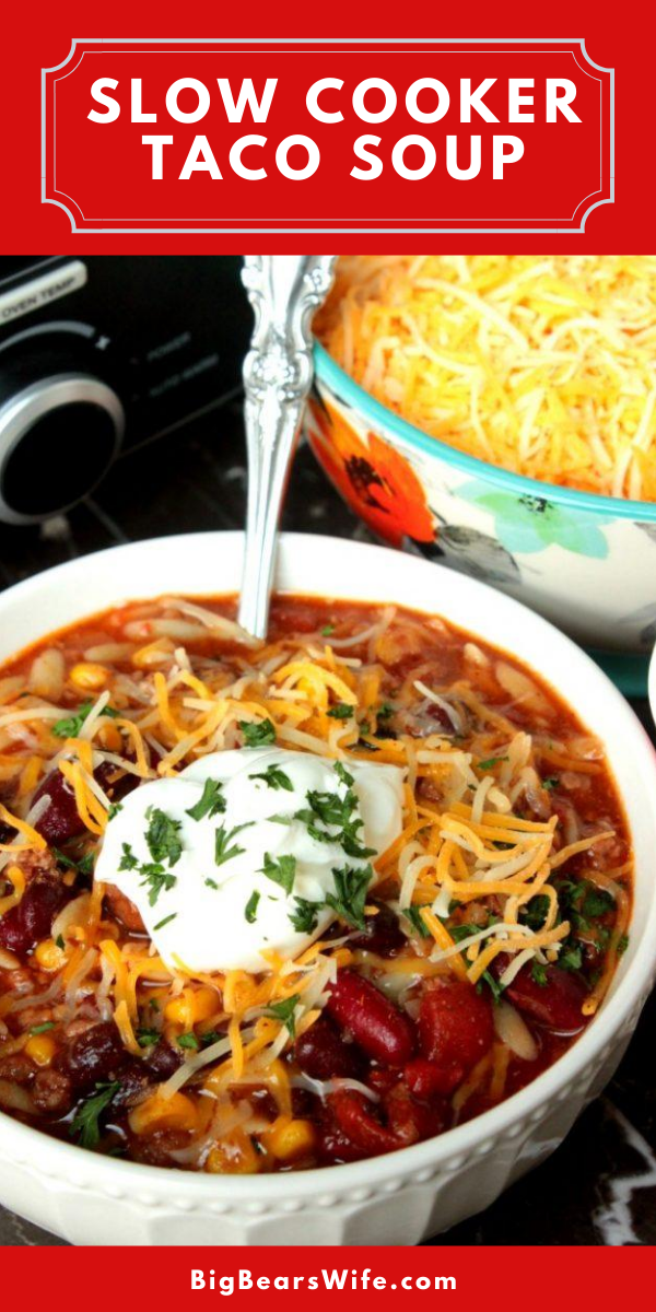 A few easy to grab ingredients and a slow cooker are all you need to make this tasty Slow Cooker Taco Soup for dinner! Serve it as is or top with sour cream and cheese!!! via @bigbearswife