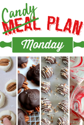 If you love to make homemade candy to give away to friends and family during the holiday season you've hit the jackpot! This week's Meal Plan Monday has been transformed into Candy Plan Monday!