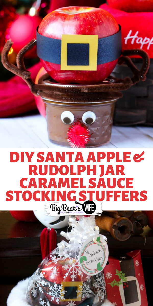 DIY Santa Apple & Rudolph Jar Caramel Sauce Stocking Stuffers - Looking for a cute and easy stocking stuffer? These DIY Santa Apple & Rudolph Jar Caramel Sauce Stocking Stuffers are perfect for kids and adults! They're easy to make and super cute! via @bigbearswife