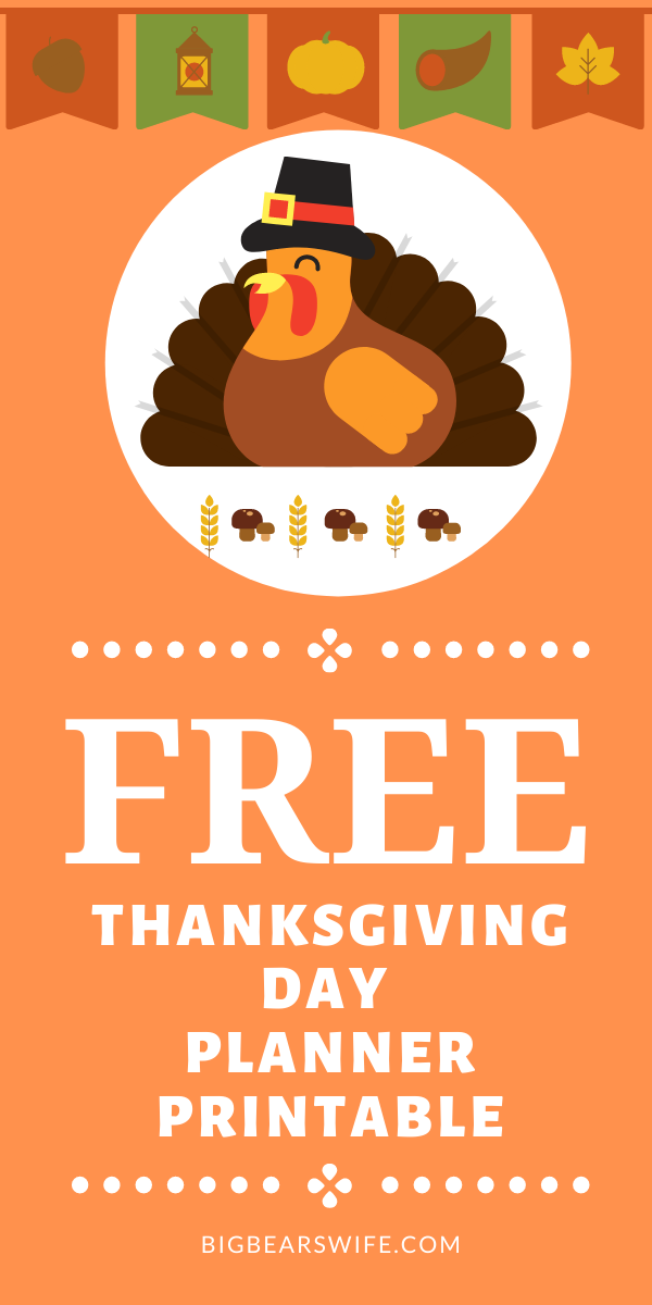 A Free Thanksgiving Day Planner Printable just for you to help make sure that you stay organized and stress free this holiday season! via @bigbearswife