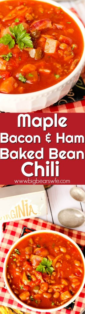 Maple Bacon and Ham Baked Bean Chili - This Maple Bacon and Ham Baked Bean Chili is a nod to my home in Virginia and the flavors that come from around the state.