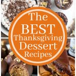 17 of the BEST Thanksgiving Dessert Recipes