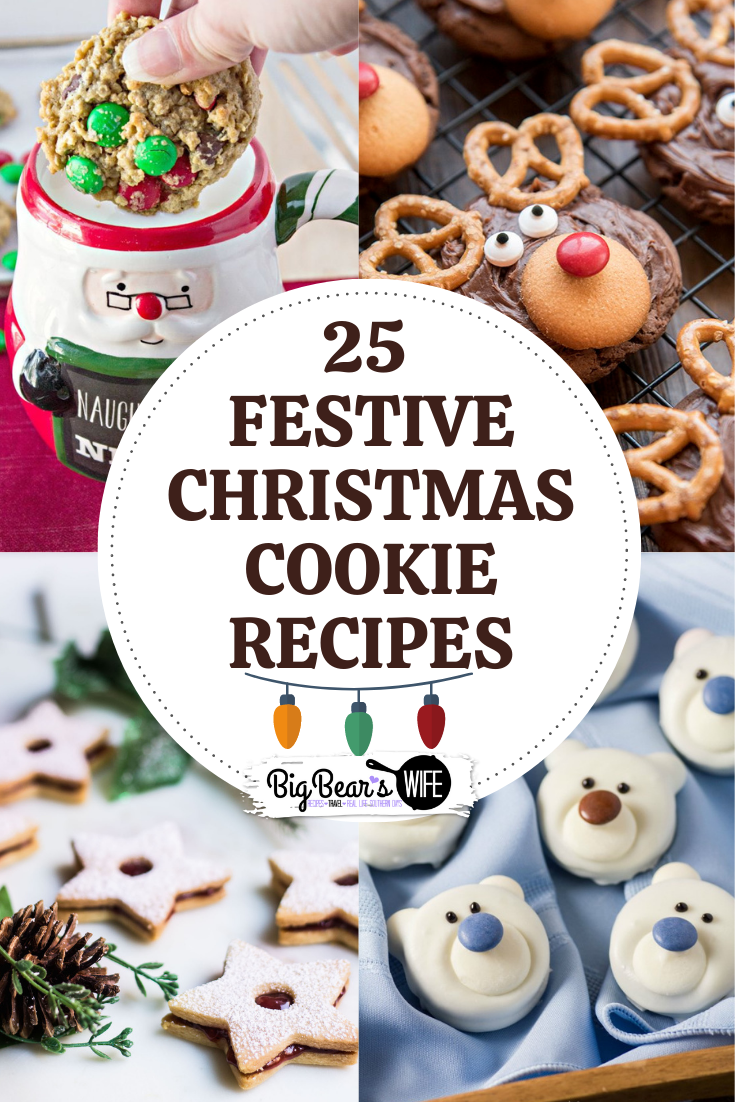 25 Festive Christmas Cookie Recipes - Get into the festive Holiday Spirit with 25 Festive Christmas Cookie Recipes perfect for dessert or gift giving! via @bigbearswife