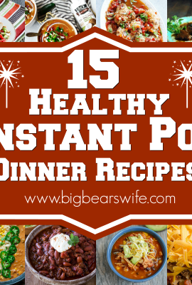 15 Healthy Instant Pot Dinner Recipes - You've come to the right spot for Healthy Instant Pot recipes! I've found 15 Healthy Instant Pot Dinner Recipes that I know you're going to love!