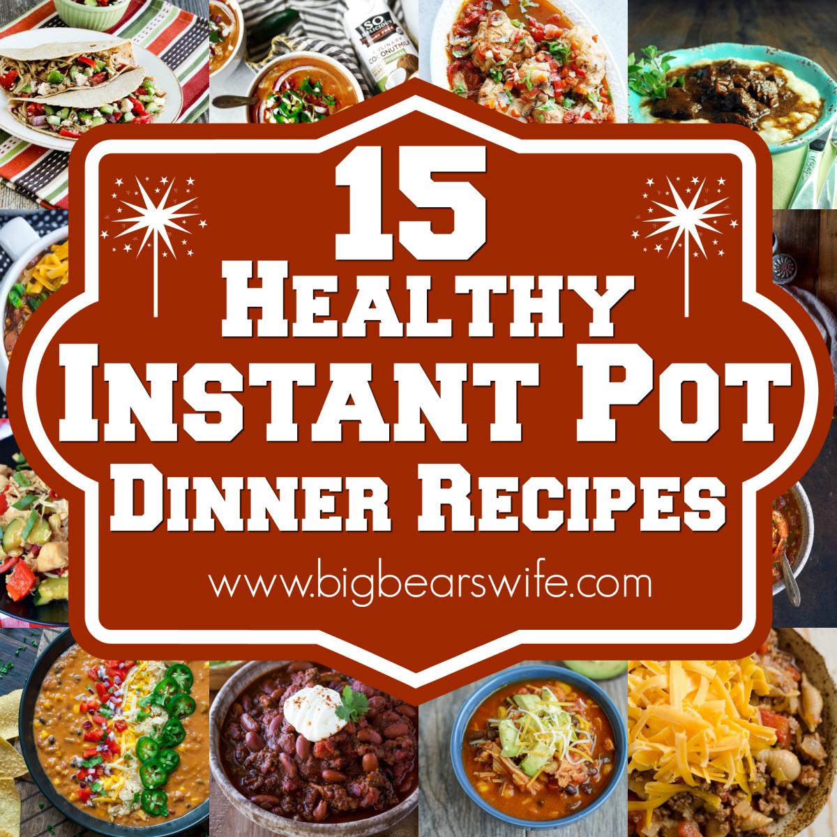 15 Healthy Instant Pot Dinner Recipes
