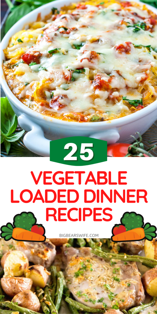 Trying to add more vegetables into your diet? Want your family to eat more vegetables without complaining? These25 Vegetable Loaded Dinner Recipes will do the trick!
