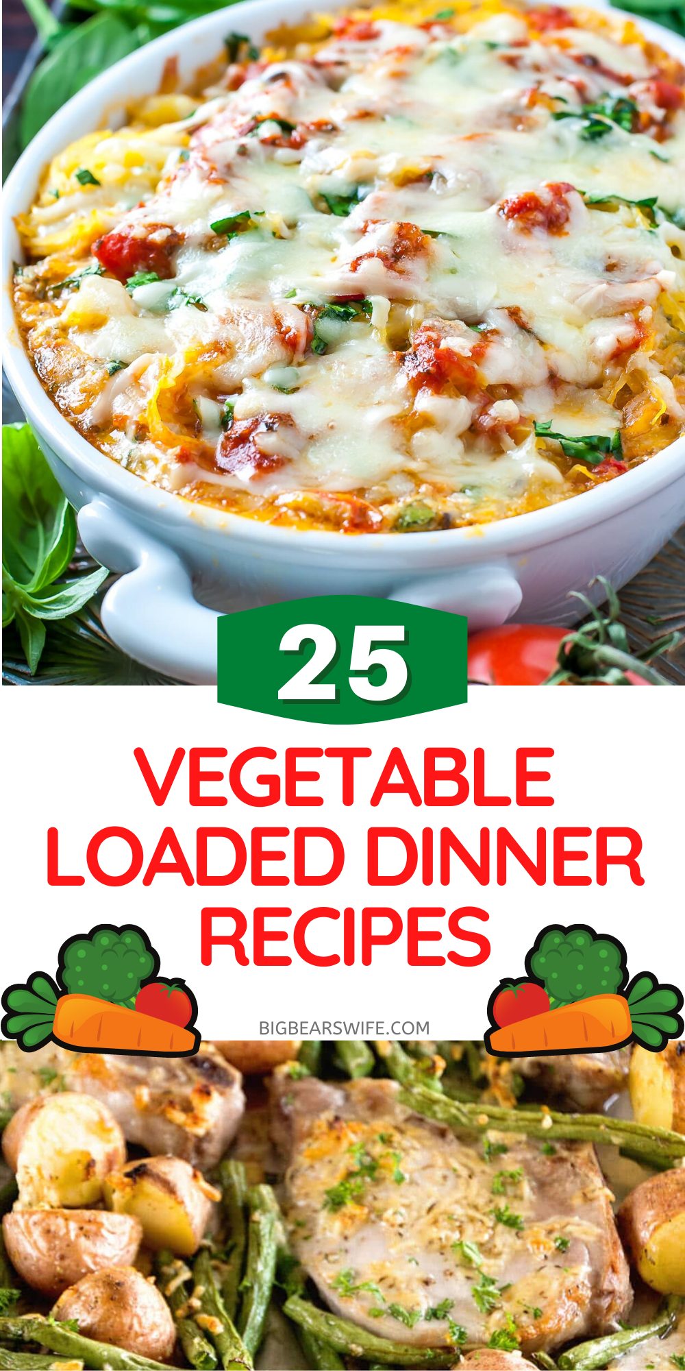 Trying to add more vegetables into your diet? Want your family to eat more vegetables without complaining? These25 Vegetable Loaded Dinner Recipes will do the trick! via @bigbearswife