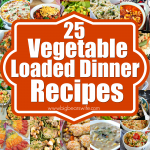 25 Vegetable Loaded Dinner Recipes