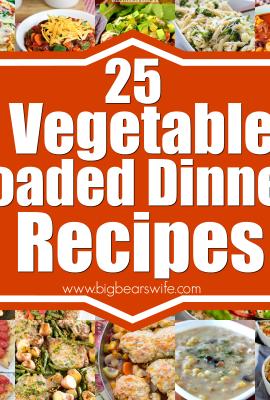 25 Vegetable Loaded Dinner Recipes
