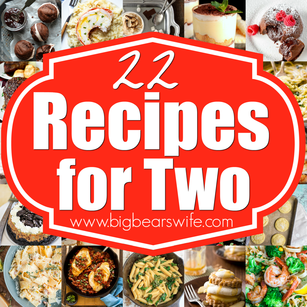 22 Recipes for Two - Love is in the air...for some people. :) Want to make a delicious dinner for you and your honey? Maybe a dessert too? Here are 22 Recipes for Two just for YOU! 11 dinner recipes and 11 dessert recipes! Oh and if you're not in the mood to cook for someone else, these recipes are perfect for you too, eat one serving now and safe the other for tomorrow!