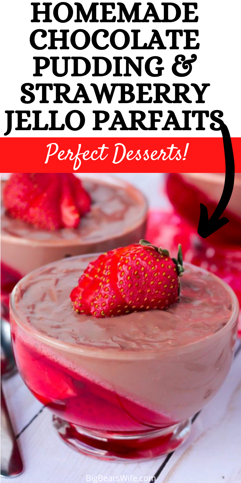 Chocolate Pudding and Strawberry Jello Parfaits are made up of wonderful homemade chocolate pudding on one side of the glass and and strawberry Jello with fresh strawberry slices on the other.This easy dessert recipe is perfect for chefs of all ages. Impress your family and friend with this beautiful sweet treat that can be created by anyone! via @bigbearswife