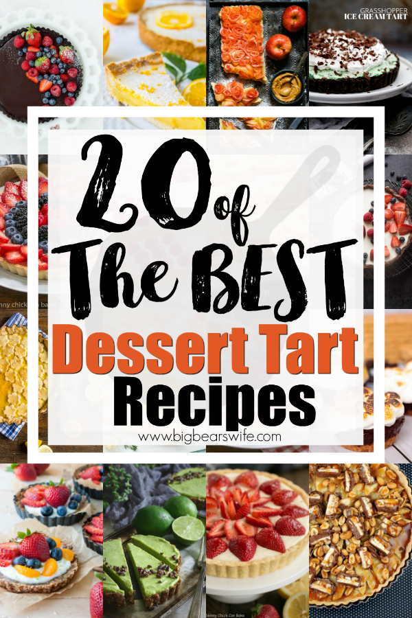 20 of the BEST Dessert Tart Recipes