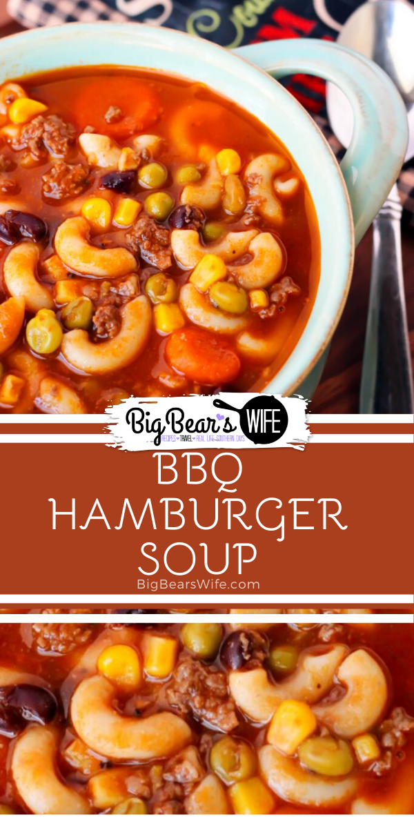 "BBQ Hamburger Soup - BBQ Hamburger Soup is a super easy soup that you can throw together with items you probably already have in your pantry! I call it my ""clean out the pantry soup!"""