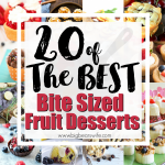20 of the BEST Bite Sized Fruit Desserts