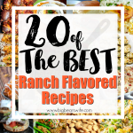 20 of the best Ranch Flavored Recipes