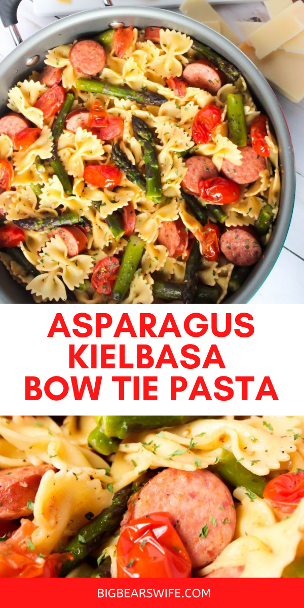 This Asparagus Kielbasa Bow Tie Pasta is a fresh and easy Summer lunch or dinner recipe that everyone will love!    via @bigbearswife