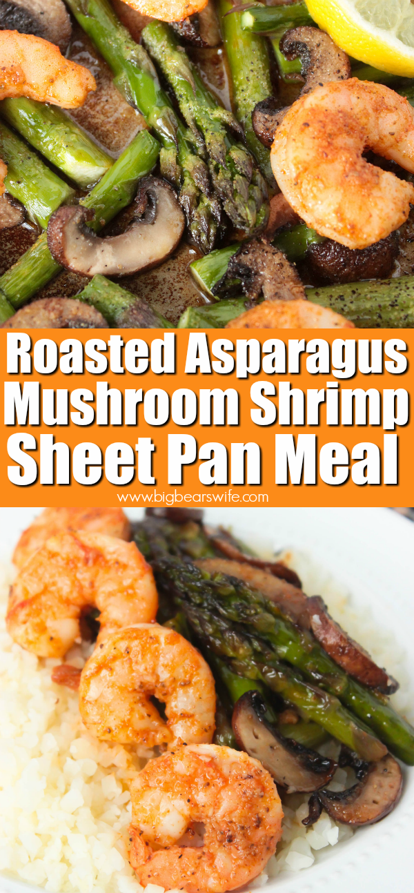 Roasted Asparagus Mushroom Shrimp Sheet Pan Meal - A quick and healthy sheet pan meal that's great for lunch or dinner! This Roasted Asparagus Mushroom Shrimp Sheet Pan Meal is perfect served as is, or spoon it over rice, cauliflower rice or mashed potatoes. via @bigbearswife