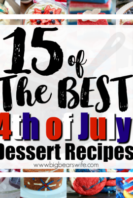15 of the BEST 4th of July Desserts - Red, White and Blue Desserts are popping up everywhere as everyone gets ready to bring out the most patriotic desserts ever to celebrate the 4th of July! Here are 15 of the BEST 4th of July recipes that I've come across recently.