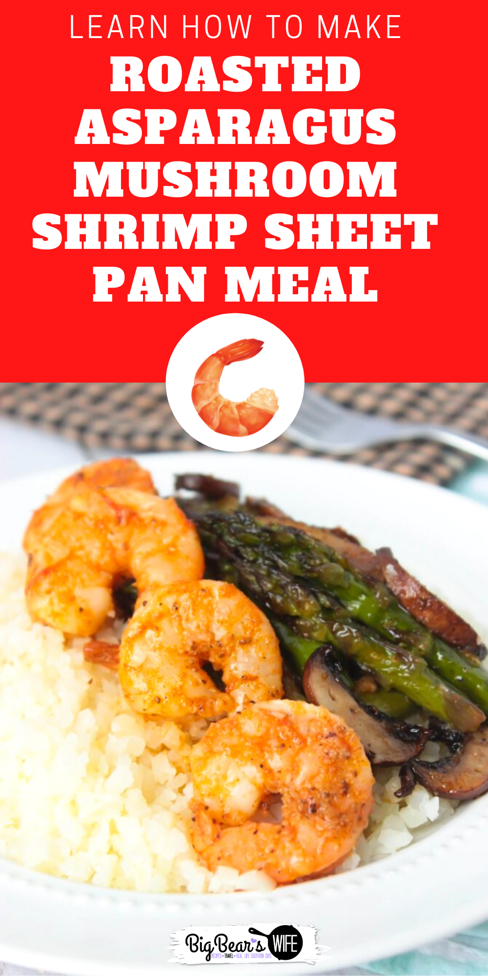 A quick and healthy sheet pan meal that's great for lunch or dinner! This Roasted Asparagus Mushroom Shrimp Sheet Pan Meal is perfect served as is, or spoon it over rice, cauliflower rice or mashed potatoes. via @bigbearswife