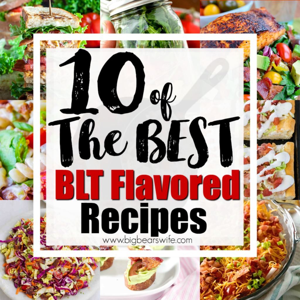 10 of the best BLT Flavored Recipes -  If you love BLT sandwiches, you're going to want to check out these amazing recipes because we've found 10 of the best BLT Flavored Recipes for y'all to try!