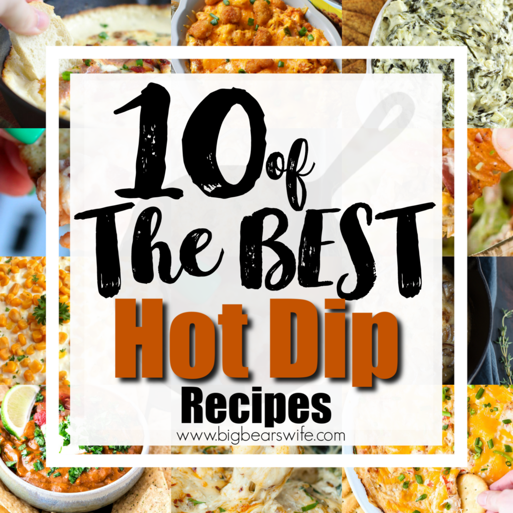 10 of the best Hot Dip Recipes - If you're hosting a party soon and looking for a great dip recipe I've got 10 of the best Hot Dip Recipes for y'all and you might end up wanting to make them all.