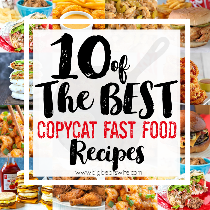 10 of the BEST CopyCat Fast Food Recipes - Love Fast food but want to control what all goes into your meal? Maybe you're crazy about fast food items but want to make them at home! Either way, you've come to the right place! Here are 10 of the BEST CopyCat Fast Food Recipes for you to make at home!