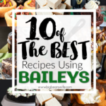 10 of the Best Recipes Using Baileys