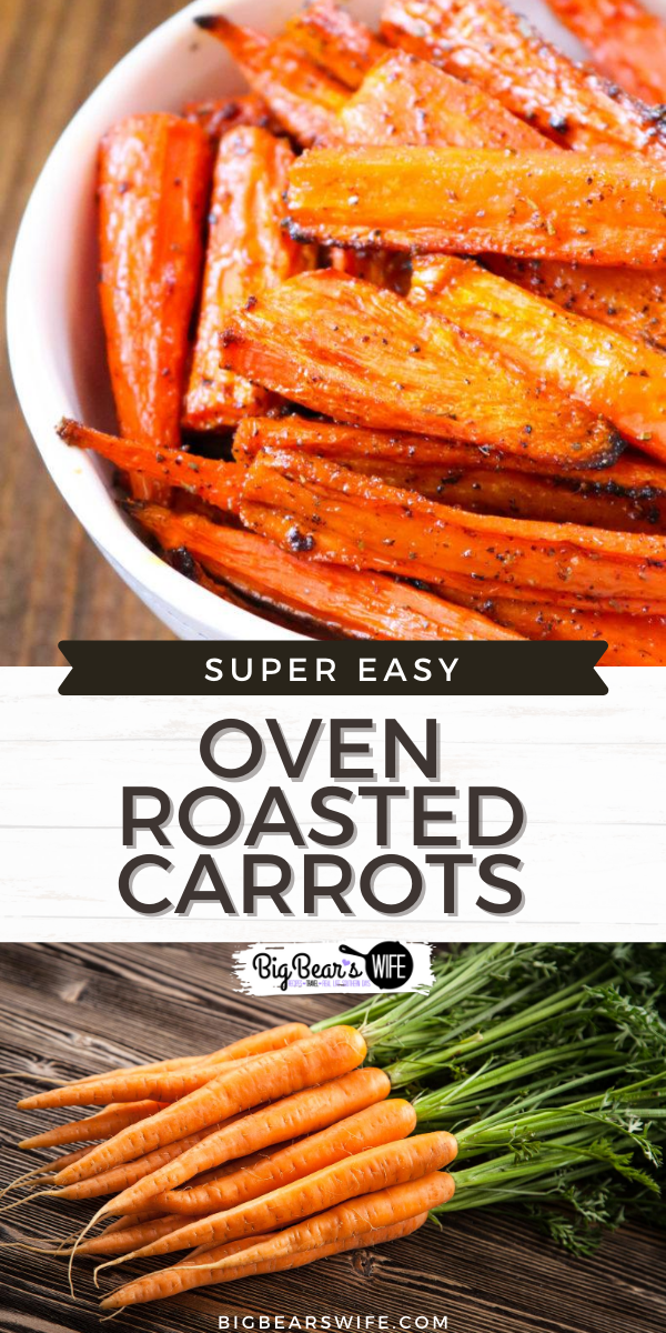 Oven Roasted Carrots - Oven Roasted Carrots make a great side dish that pairs perfect with almost any main course! These cooked carrots are oven roasted with a few seasonings and can be customized to use your favorites from the spice drawer! Ready in under 45 minutes and perfect for weeknights, weekends and meal prep!  via @bigbearswife