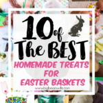 10 of the best Homemade Treats for Easter Baskets