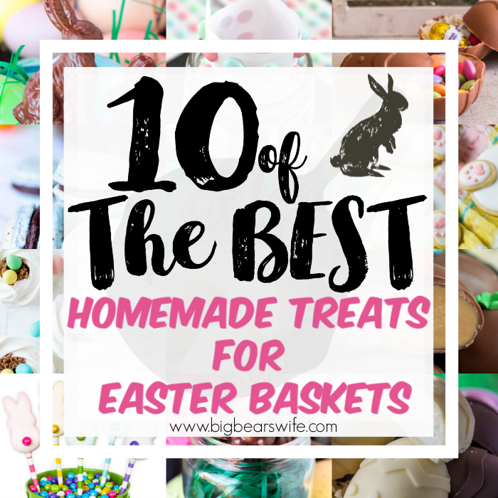 10 of the best Homemade Treats for Easter Baskets - If you're filling Easter baskets for your kids or grandchildren this year or maybe just helping the Easter Bunny with some ideas, you'll love these Homemade Easter Basket treats! Sure, store bought Easter surprises are neat but homemade treats are even better! Fill your little one's Easter basket with 10 of the best Homemade Treats for Easter Baskets this year!