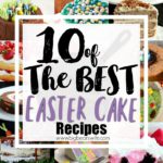 10 of the BEST Easter Cake Recipes