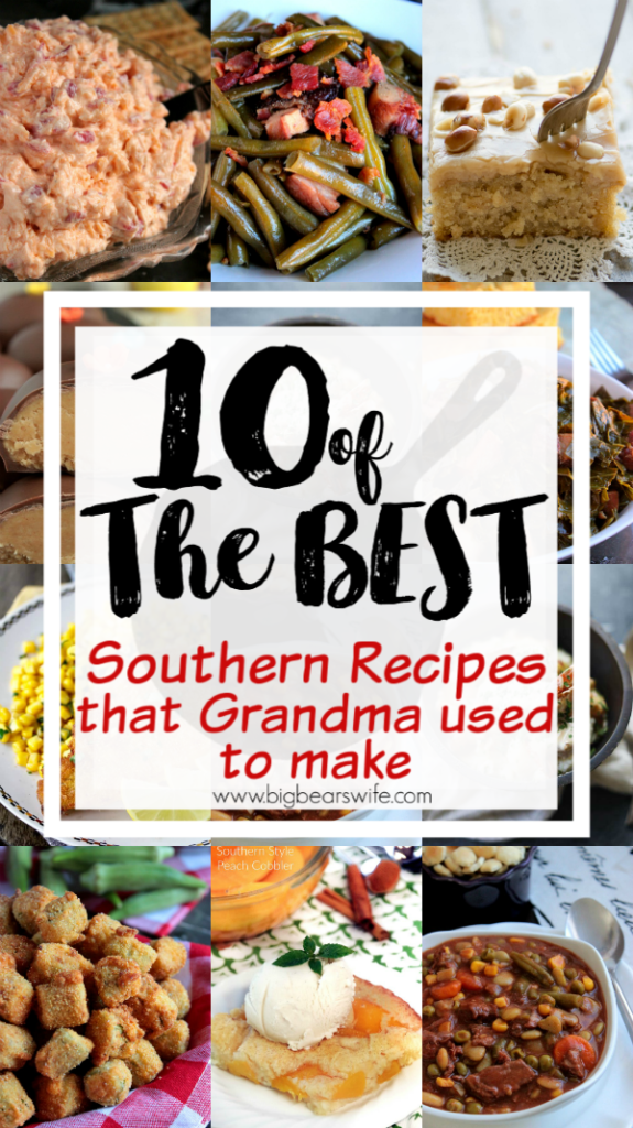 10 of the BEST Southern Recipes that Grandma used to make - Recipes in the south are passed down as treasured keepsakes and they become more than just recipes on paper. Sometimes those recipes get lost but I've picked out 10 of the BEST Southern Recipes that Grandma used to make to share with you in case you're looking for a long lost recipe or maybe just looking for a new southern favorite!
