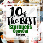 10 of the BEST Starbucks CopyCat Recipes