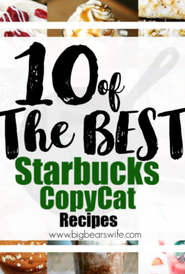 10 of the BEST Starbucks CopyCat Recipes - Trips to the coffee house can be wonderful but sometimes they end up being expensive too! Skip the coffee house a few times a week and make some of these Starbucks CopyCat recipes at home to save a little money and create something amazing in your own kitchen at home!