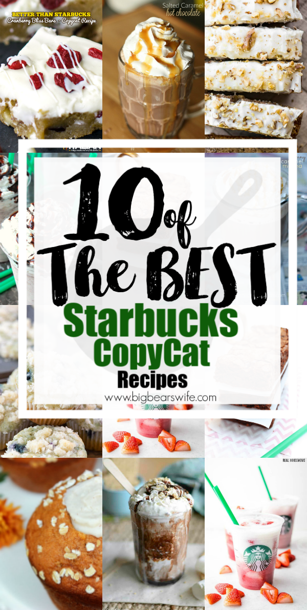 10 of the BEST Starbucks CopyCat Recipes - Trips to the coffee house can be wonderful but sometimes they end up being expensive too! Skip the coffee house a few times a week and make some of these Starbucks CopyCat recipes at home to save a little money and create something amazing in your own kitchen at home!  via @bigbearswife