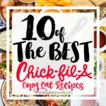 10 of the best Chick-Fil-A Copy Cat Recipes