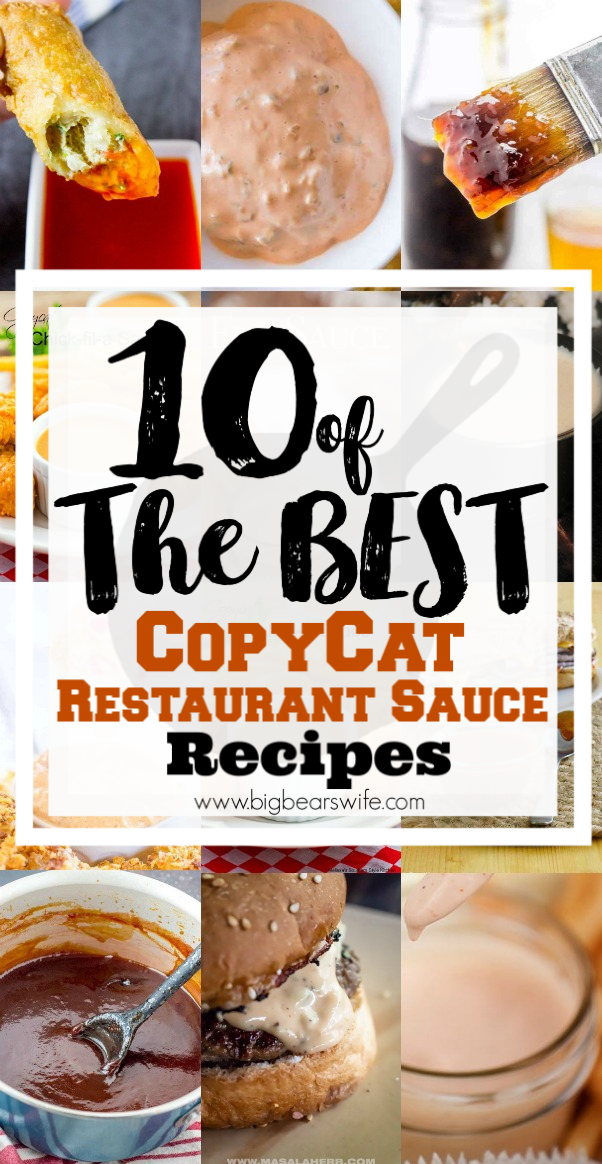 10 of the best CopyCat Restaurant Sauce Recipes - While we can't argue that a lot of restaurant food is amazing, would be really love them as much if they didn't serve our favorite sauces? From Chick-Fil-A Sauce to dip our chicken nuggets in to Sauce on Big Macs, sauces at our favorite restaurants make our meals even more amazing and now you can make your favorite restaurant sauces at home with 10 of the best CopyCat Restaurant Sauce Recipes in this post!  via @bigbearswife