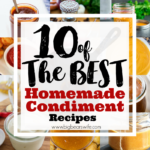 10 of the best Homemade Condiments