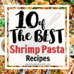 10 of the best Shrimp Pasta Recipes