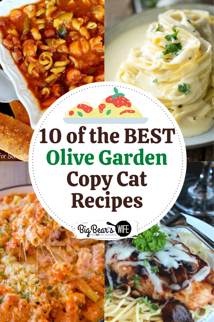 Here are 10 of the BEST Olive Garden Copy Cat Recipes I've found!  via @bigbearswife