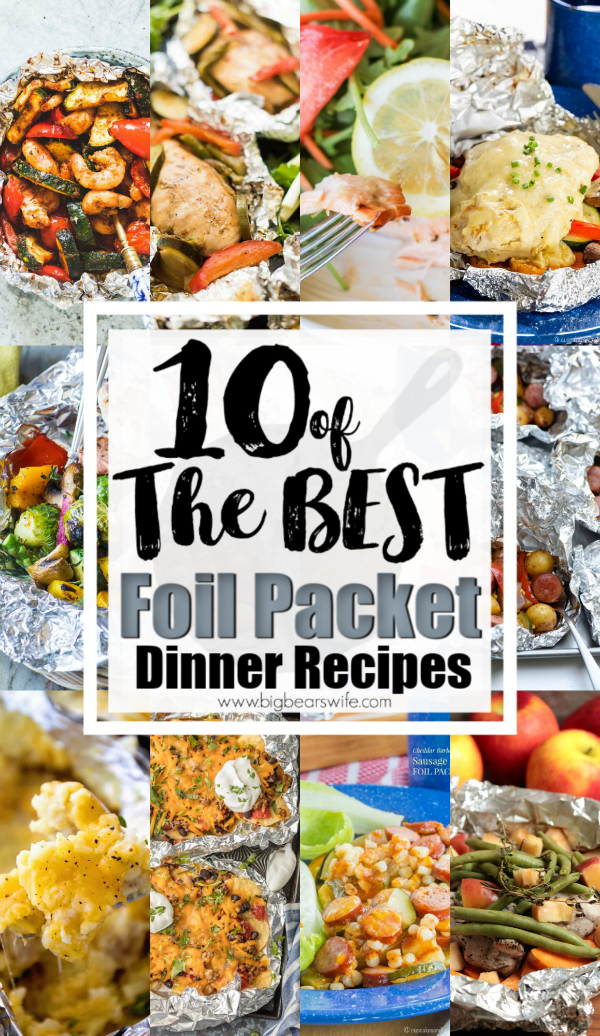 10 of the Best Foil Packet Dinner Recipes - Great for camping, grilling on the patio or cooking in the oven, these foil packet recipes are fun to put together and easy to cook! Check out 10 of the Best Foil Packet Dinner Recipes that I've found from bloggers that I love!  via @bigbearswife