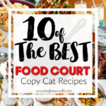 10 of the best Food Court CopyCat Recipes