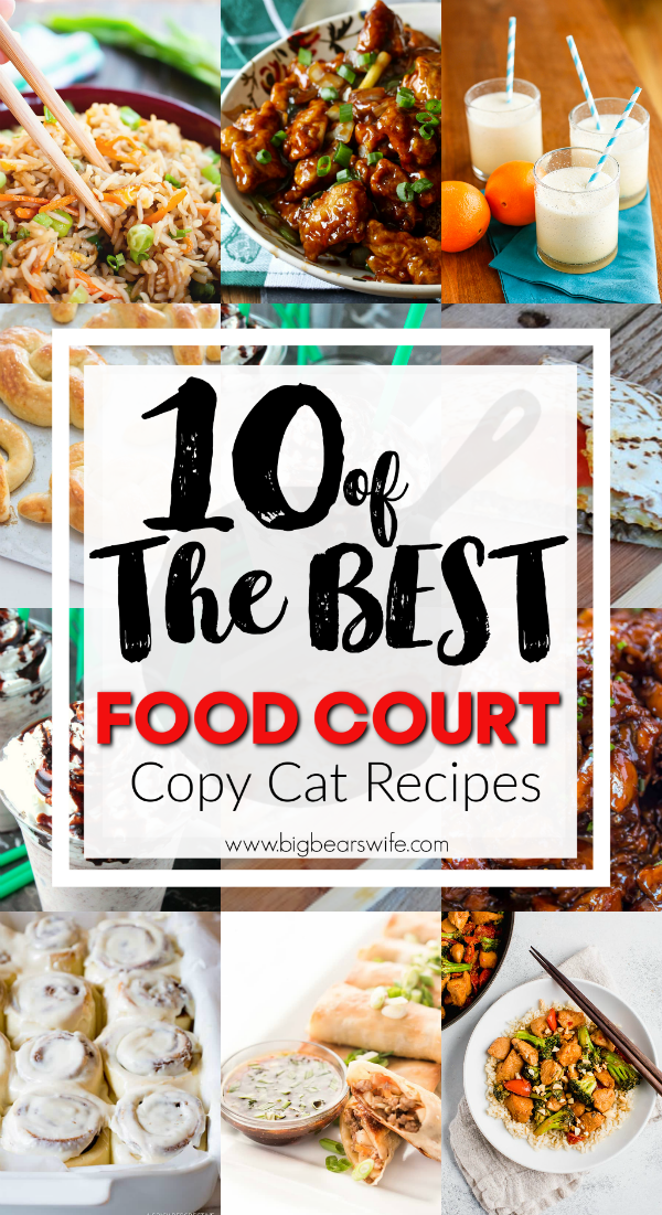 If you've ever stopped by a Mall Food Court you've probably had a sample or fell in love with one of the many options wrapping around court! This post is dedicated to 10 of the best Food Court CopyCat Recipes! via @bigbearswife