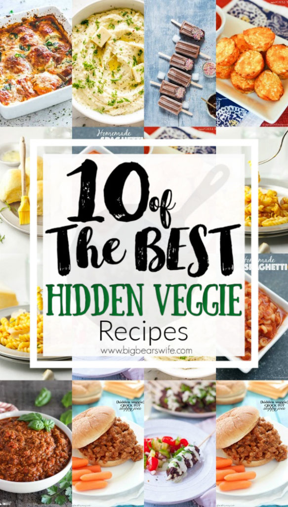 10 of the Best Hidden Veggie Recipes - Picky Eaters at home? Needs to sneak some extra vegetables into meals? You've come to the right place! Here are 10 of the Best Hidden Veggie Recipes for you to try! These recipes are sure to be a hit with kids and adults alike!