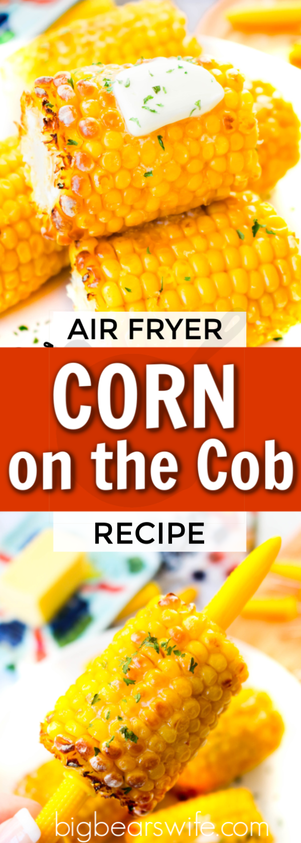 Air Fryer Corn on the Cob taste like it's been out on the grill cooking away during the cookout but it actually cooks up inside in the Air Fryer in about 10 minutes! via @bigbearswife
