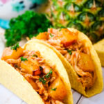 BBQ Pineapple Chicken Tacos