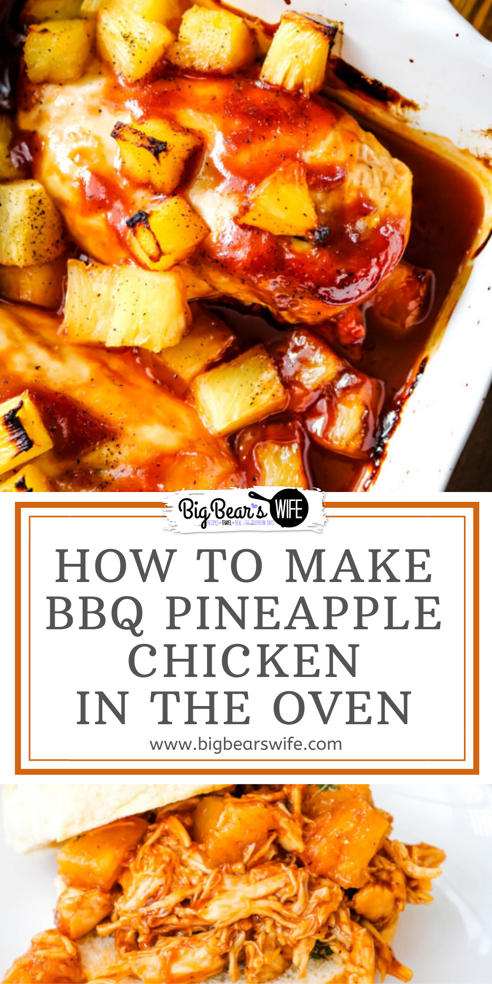 Learn how to make Pineapple BBQ Chicken in the oven! It's perfect as a main dish and also great to shred for Chicken sandwiches and tacos! Leave out the pineapple and it's the perfect Oven baked BBQ chicken.  via @bigbearswife