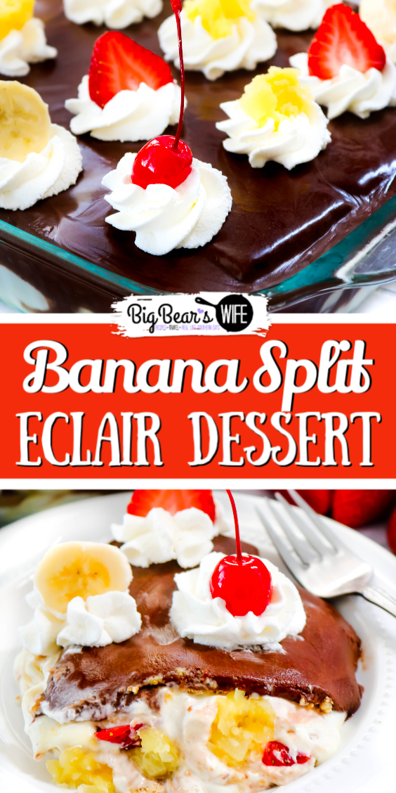 Banana Split Eclair Dessert with Banana Whipped Cream - Love Eclair desserts and Banana Splits? This fun summer recipe combines them both into a Banana Split Eclair Dessert with Banana Whipped Cream!
