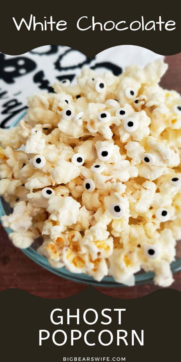 Ghost Popcorn - White Chocolate Popcorn - Perfect for Halloween Parties or Spooky lunch boxes, this Ghost Popcorn - White Chocolate Popcorn is easy to make and frightfully cute! via @bigbearswife