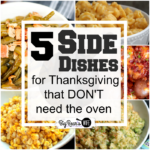 5 Side Dishes for Thanksgiving that DON'T need the oven